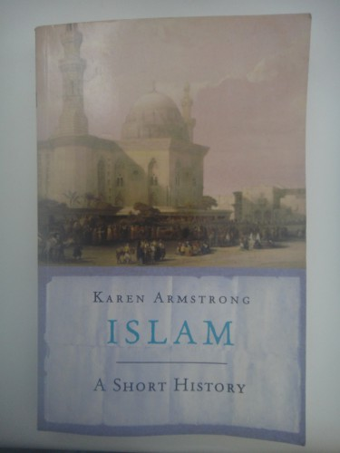 Islam A Short History By Karen Armstrong
